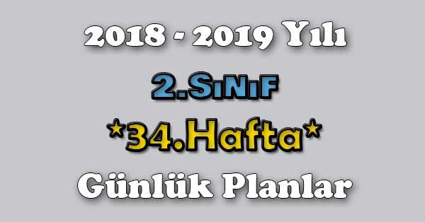 2018 - 2019 Yılı 2.Sınıf Tüm Dersler Günlük Plan - 34.Hafta