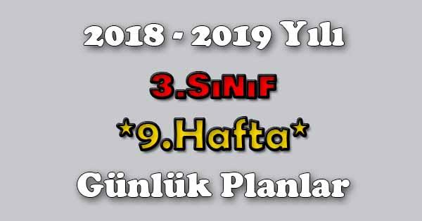 2018 - 2019 Yılı 3.Sınıf Tüm Dersler Günlük Plan - 9.Hafta