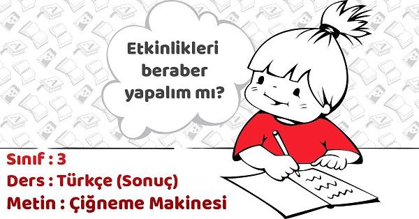 3.Sınıf Türkçe Çiğneme Makinesi Metni Etkinlik Cevapları