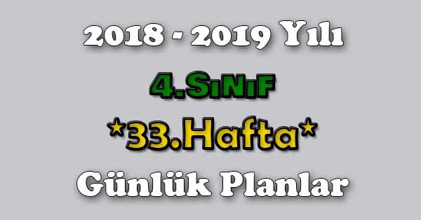 2018 - 2019 Yılı 4.Sınıf Tüm Dersler Günlük Plan - 33.Hafta