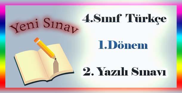 4.Sınıf Türkçe 1.Dönem 2.Yazılı Sınavı (Yeni)