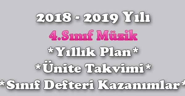 2018 - 2019 Yılı 4.Sınıf Müzik Yıllık Plan, Ünite Süreleri, Sınıf Defteri Kazanım Listesi