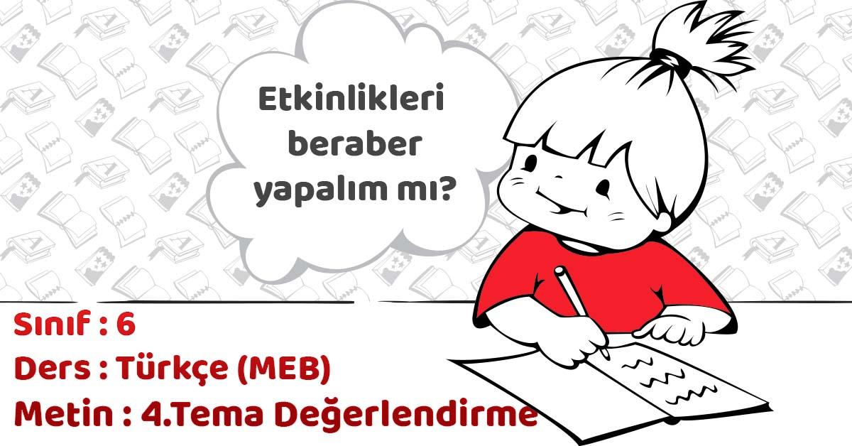 6.Sınıf Türkçe 4.Tema Değerlendirme Çalışmaları Cevapları (MEB Yayınları)