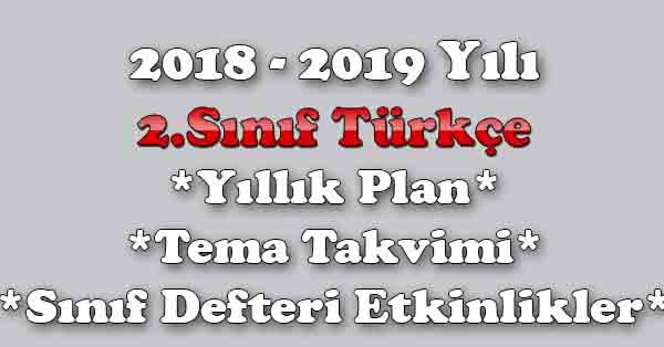 2018 - 2019 Yılı 2.Sınıf Türkçe Yıllık Plan, Tema Süreleri, Sınıf Defteri Etkinlik Listesi