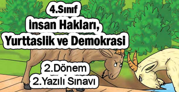 4.Sınıf İnsan Hakları, Yurttaşlık ve Demokrasi 2.Dönem 2.Yazılı Sınavı