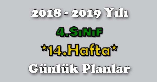 2018 - 2019 Yılı 4.Sınıf Tüm Dersler Günlük Plan - 14.Hafta