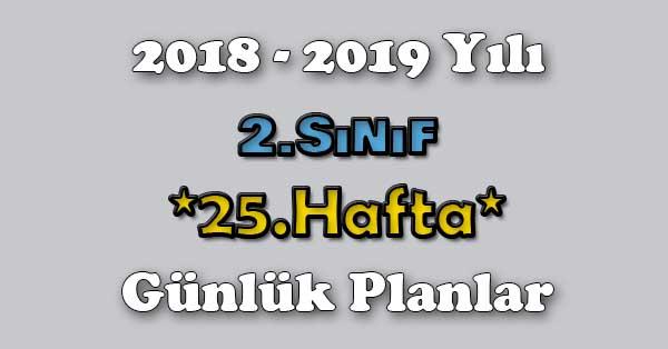 2018 - 2019 Yılı 2.Sınıf Tüm Dersler Günlük Plan - 25.Hafta