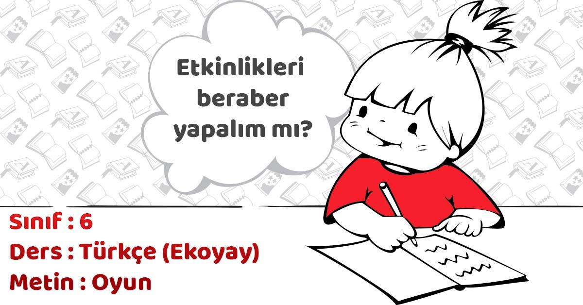 6.Sınıf Türkçe Oyun Metni Etkinlik Cevapları