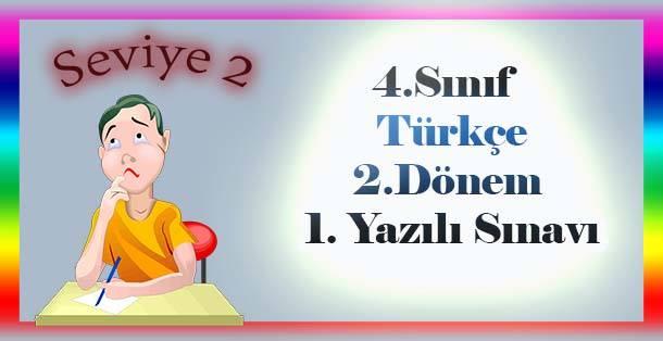 4.Sınıf Türkçe 2.Dönem 1.Yazılı Sınavı - Seviye 2
