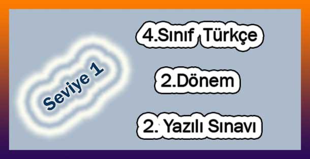 4.Sınıf Türkçe 2.Dönem 2.Yazılı (Seviye 1)
