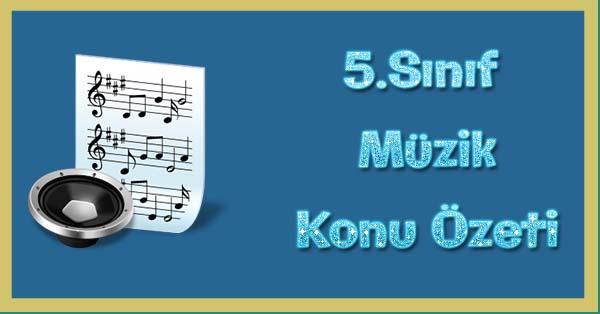 5.Sınıf Müzik Kitabı Konu özetleri
