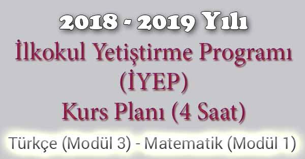 2018 - 2019 Yılı İyep Kurs Planı - 4 Saat - Türkçe Modül 3 - Matematik Modül 1