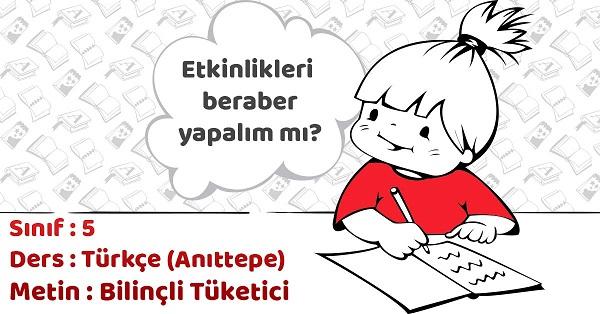 5.Sınıf Türkçe Bilinçli Tüketici Metni Etkinlik Cevapları (Anıttepe)