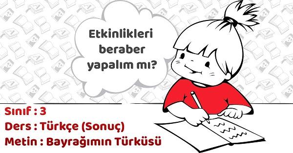 3.Sınıf Türkçe Bayrağımın Türküsü Metni Etkinlik Cevapları