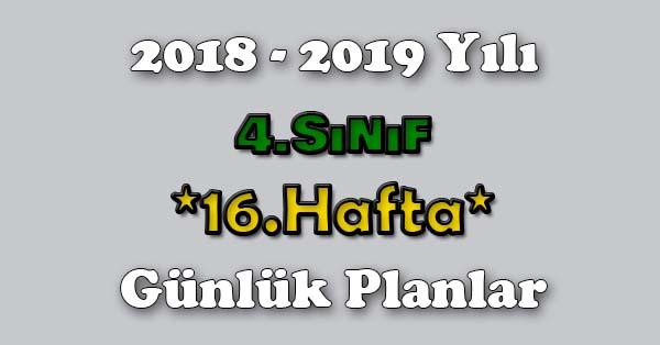 2018 - 2019 Yılı 4.Sınıf Tüm Dersler Günlük Plan - 16.Hafta