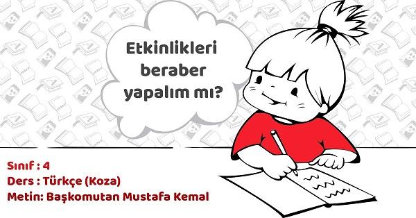 4.Sınıf Türkçe Başkomutan Mustafa Kemal Metni Etkinlik Cevapları