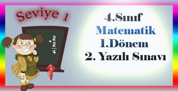 4.Sınıf Matematik 1.Dönem 2.Yazılı Sınavı  - Seviye 1