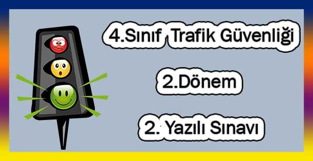 4.Sınıf Trafik Güvenliği 2.Dönem 2.Yazılı Sınavı