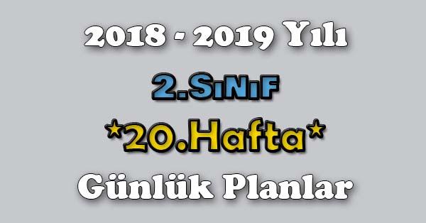 2018 - 2019 Yılı 2.Sınıf Tüm Dersler Günlük Plan - 20.Hafta