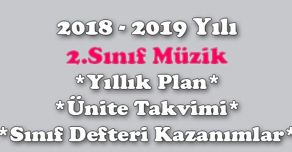 2018 - 2019 Yılı 2.Sınıf Müzik Yıllık Plan, Ünite Süreleri, Sınıf Defteri Kazanım Listesi