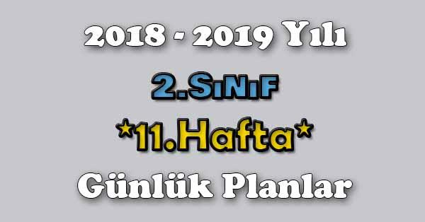 2018 - 2019 Yılı 2.Sınıf Tüm Dersler Günlük Plan - 11.Hafta