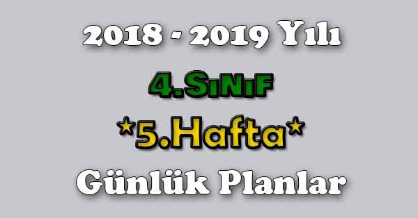 2018 - 2019 Yılı 4.Sınıf Tüm Dersler Günlük Plan - 5.Hafta