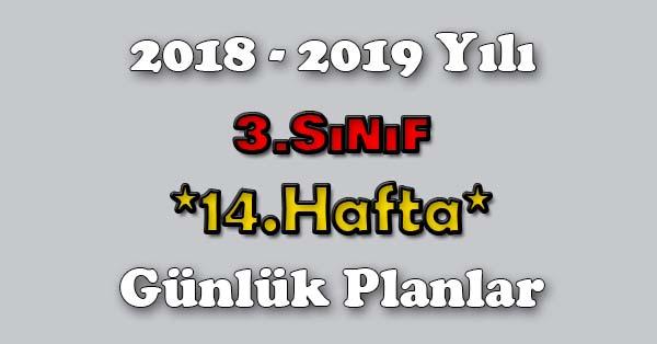 2018 - 2019 Yılı 3.Sınıf Tüm Dersler Günlük Plan - 14.Hafta