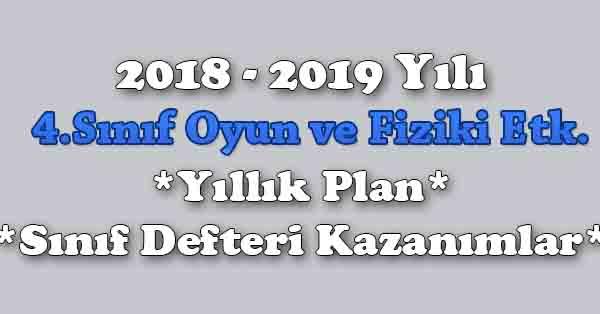 2018 - 2019 Yılı 4.Sınıf Oyun ve Fiziki Etkinlikler Yıllık Plan, Ünite Süreleri, Sınıf Defteri Kazanım Listesi