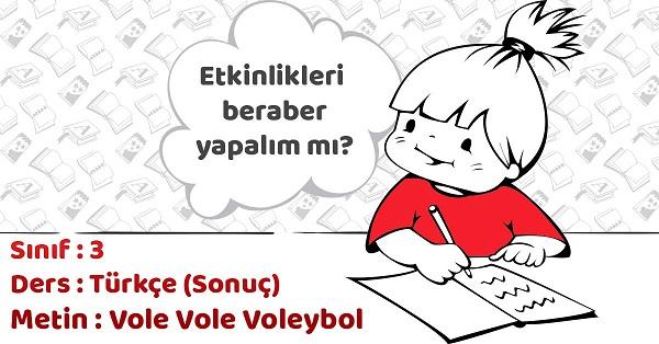 3.Sınıf Türkçe Vole Vole Voleybol Metni Etkinlik Cevapları