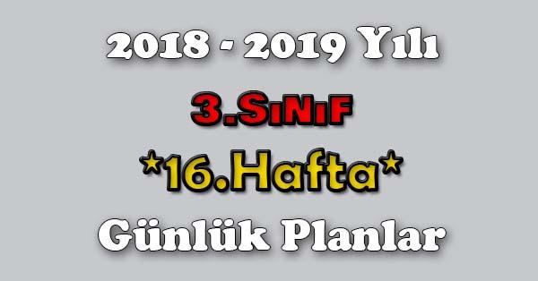 2018 - 2019 Yılı 3.Sınıf Tüm Dersler Günlük Plan - 16.Hafta