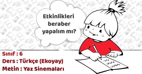 6.Sınıf Türkçe Yaz Sinemaları Metni Etkinlik Cevapları (Ekoyay)