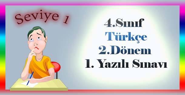 4.Sınıf Türkçe 2.Dönem 1.Yazılı Sınavı - Seviye 1