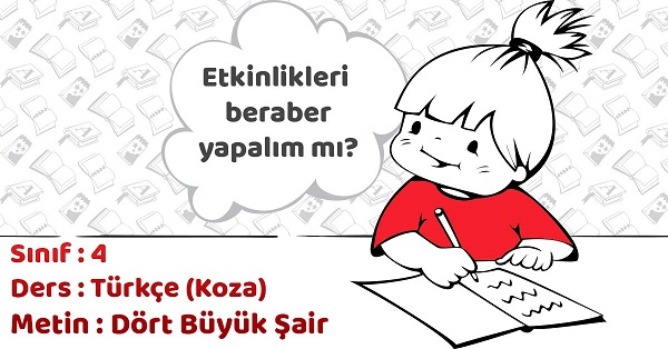 4.Sınıf Türkçe Dört Büyük Şair Metni Etkinlik Cevapları (Koza)