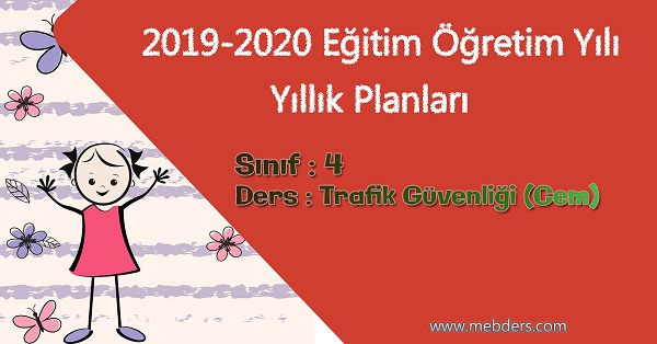 2019 - 2020 Yılı 4.Sınıf Trafik Güvenliği Yıllık Planı (Cem)