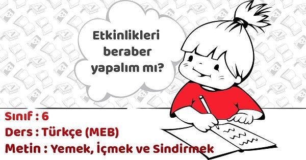 6.Sınıf Türkçe Yemek, İçmek ve Sindirmek Metni Etkinlik Cevapları (MEB)
