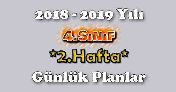 2018 - 2019 Yılı 4.Sınıf Tüm Dersler Günlük Plan - 2.Hafta