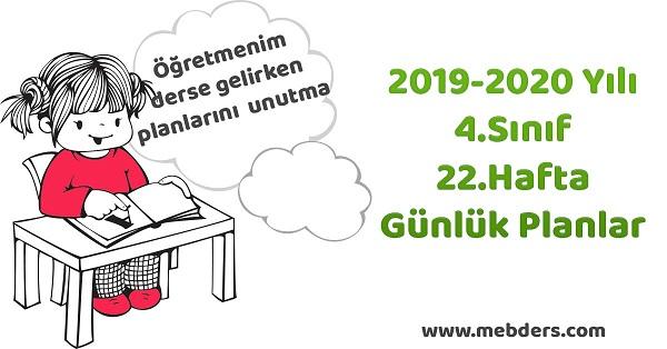 2019-2020 Yılı 4.Sınıf 22.Hafta Tüm Dersler Günlük Planları