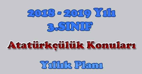2018 - 2019 Yılı 3.Sınıf Atatürkçülük Konuları Yıllık Planı