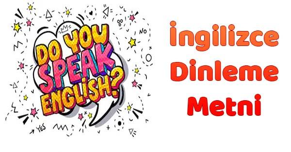 2019-2020 Yılı 8.Sınıf İngilizce Dinleme Metni - 2 Unit 2.3 mp3 (Tutku)