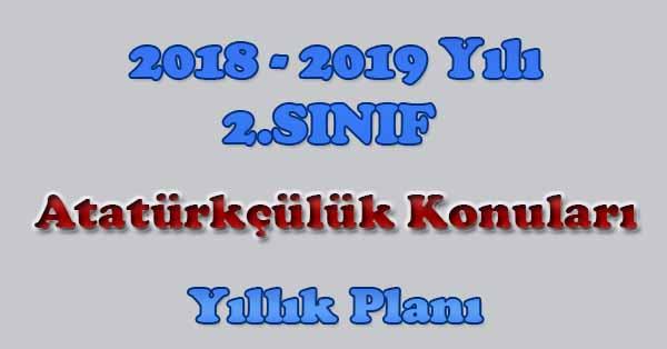 2018 - 2019 Yılı 2.Sınıf Atatürkçülük Konuları Yıllık Planı