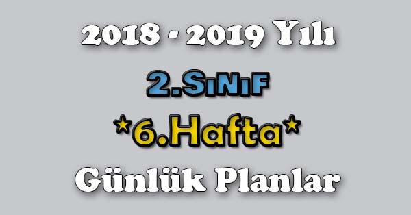 2018 - 2019 Yılı 2.Sınıf Tüm Dersler Günlük Plan - 6.Hafta
