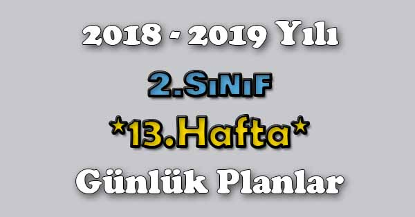 2018 - 2019 Yılı 2.Sınıf Tüm Dersler Günlük Plan - 13.Hafta