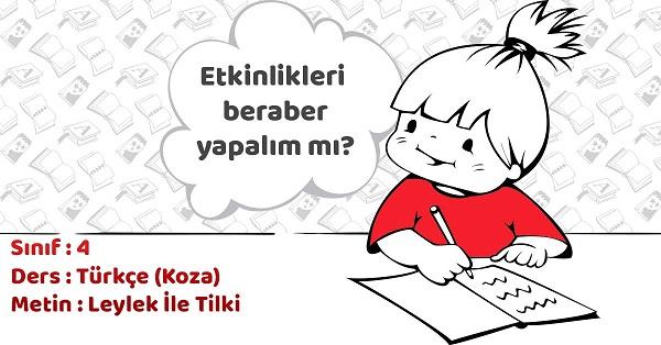 4.Sınıf Türkçe Leylek İle Tilki Metni Etkinlik Cevapları