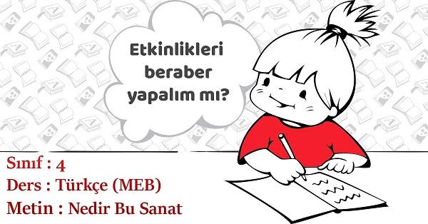 4.Sınıf Türkçe Nedir Bu Sanat Metni Etkinlik Cevapları (MEB)