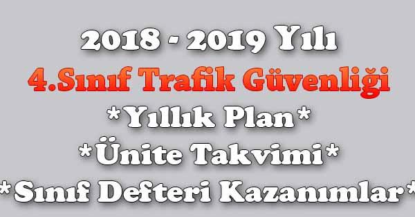 2018 - 2019 Yılı 4.Sınıf Trafik Güvenliği Yıllık Plan, Ünite Süreleri, Sınıf Defteri Kazanım Listesi