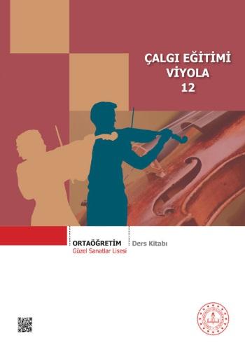 Güzel Sanatlar Lisesi 12.Sınıf Çalgı Eğitimi Viyola Ders Kitabı pdf indir