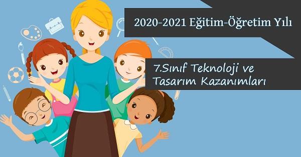 2020-2021 Yılı 7.Sınıf Teknoloji ve Tasarım Kazanımları ve Açıklamaları