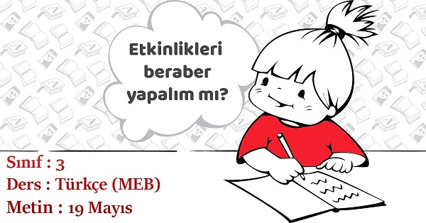 3.Sınıf Türkçe 19 Mayıs Metni Etkinlik Cevapları (MEB)