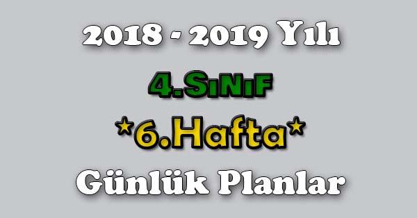 2018 - 2019 Yılı 4.Sınıf Tüm Dersler Günlük Plan - 6.Hafta