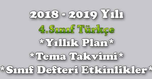 2018 - 2019 Yılı 4.Sınıf Türkçe Yıllık Plan, Tema Süreleri, Sınıf Defteri Etkinlik Listesi